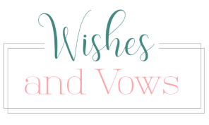 Wishes & Vows
